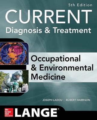 Current Occupational and Environmental Medicine By Ladou, Joseph/ Harrison, Robert