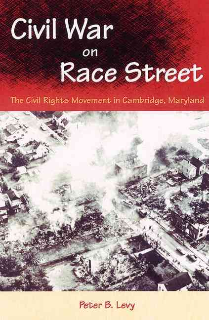 Civil War on Race Street By Levy, Peter B.